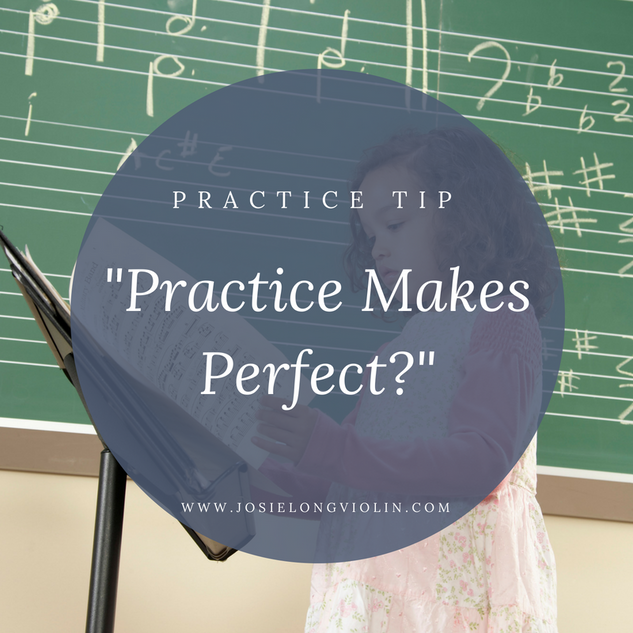PRACTICE TIP: Practice Makes Perfect?