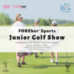 FOREher Sports Junior Golf Show-5 (1) (1