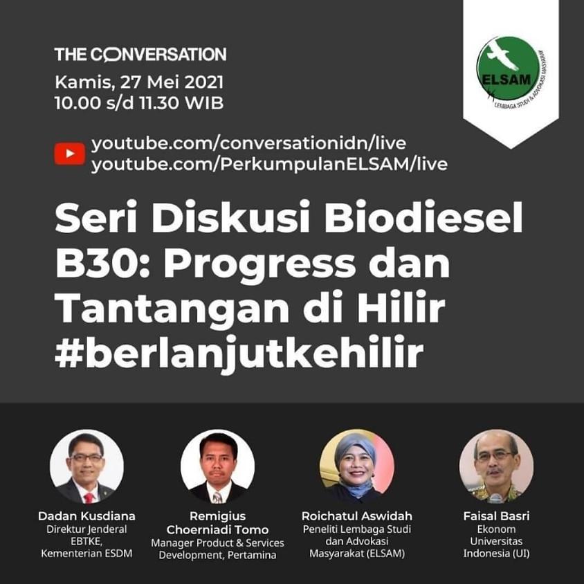 Seri Diskusi Biodiesel B30: Progress dan Tantangan di Hilir #berlanjutkehilir