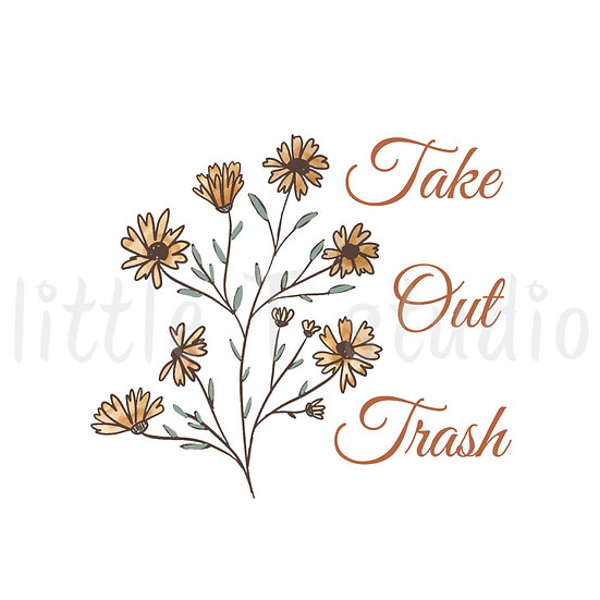Take out Trash Floral Stickers - Style 1104