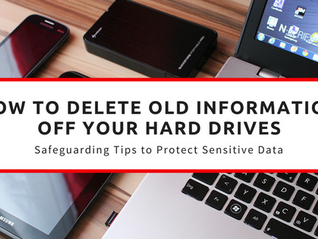 How to Delete Old Information Off Your Drives
