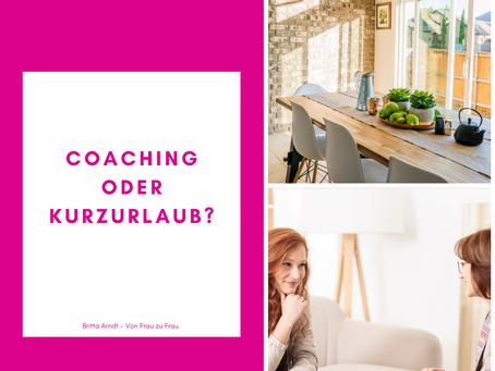 Coaching oder Kurzurlaub?