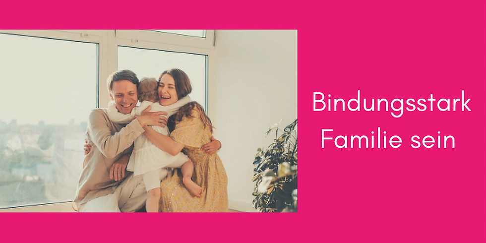 Bindungsstark Familie sein (mit Silke Hohmann, FamilienLeben.Ruhr)