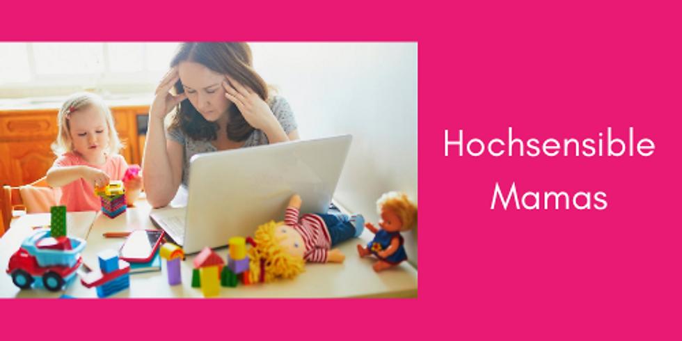 ZOOM: Hochsensible Mamas: Moderierter Austausch & inspirierende Impulse