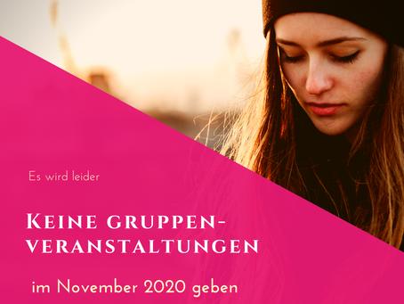 Keine Gruppen-Veranstaltungen im November 2020
