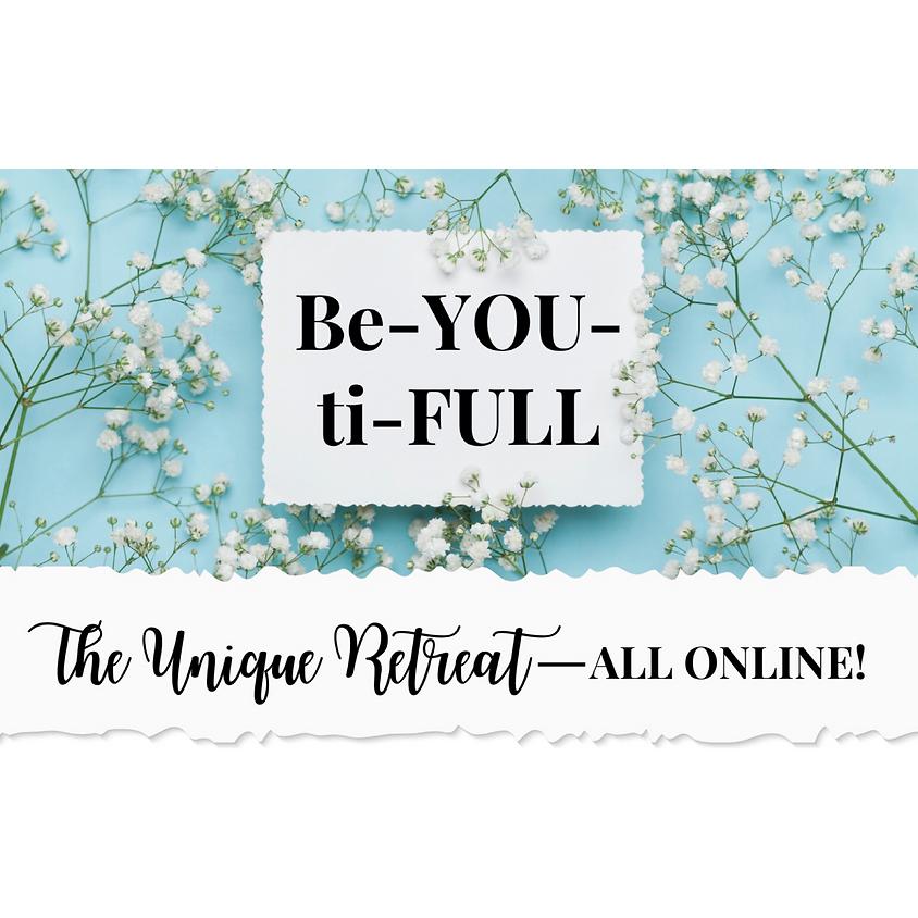 Be-YOU-ti-FULL, the Unique Retreat