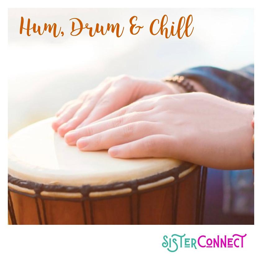Hum, Drum & Chill