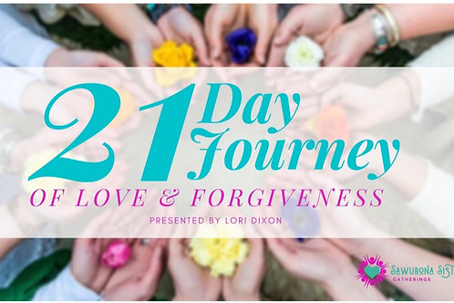 21 Day Journey of Love and Forgiveness (Currently Being Revised)