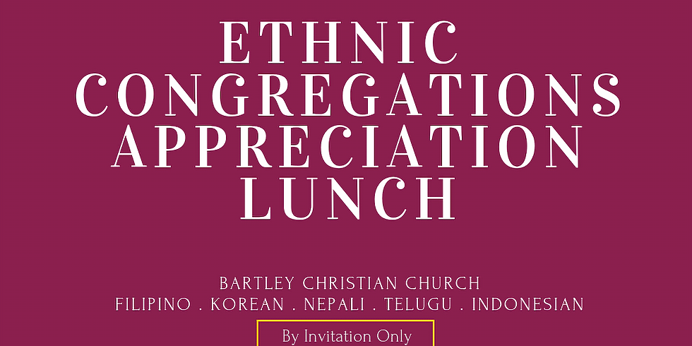 Ethnic Congregation Appreciation Lunch [By Invitation Only}