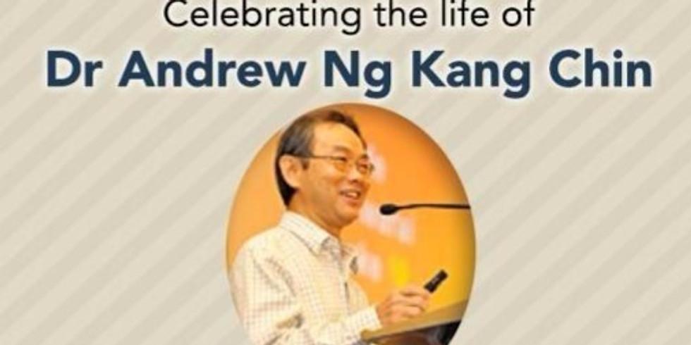 Celebrating the life of  Dr. Andrew Ng Kang Chin