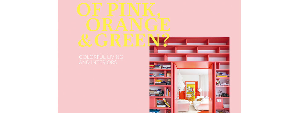 WHO'S AFRAID OF PINK, ORANGE & GREEN