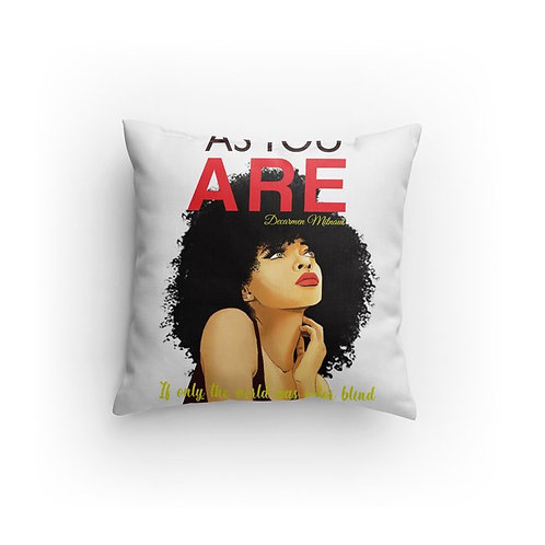 As You Are Custom Pillow