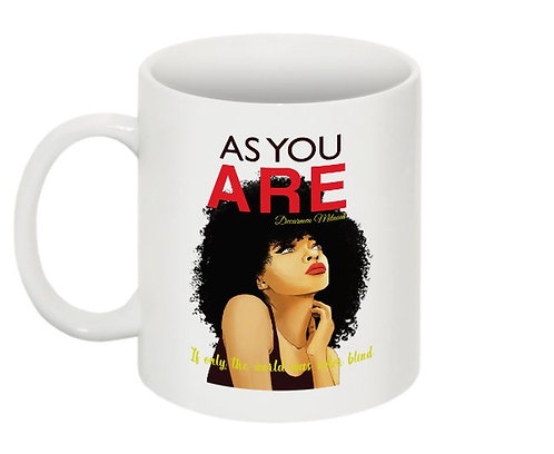 As You Are Cup
