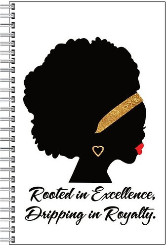 Rooted in Excellence, Dripping in Royalty Notebook