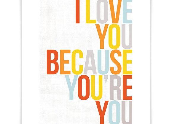 """Because You're You"" Art Print"
