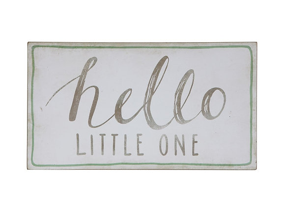 """Hello Little One"" Sign"