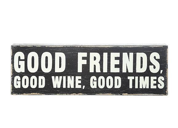 """Good Friends, Good Times, Good Wine"" Sign"