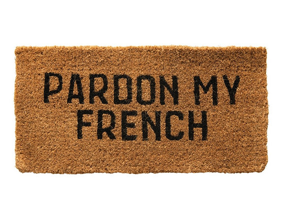 """Pardon My French"" Doormat"