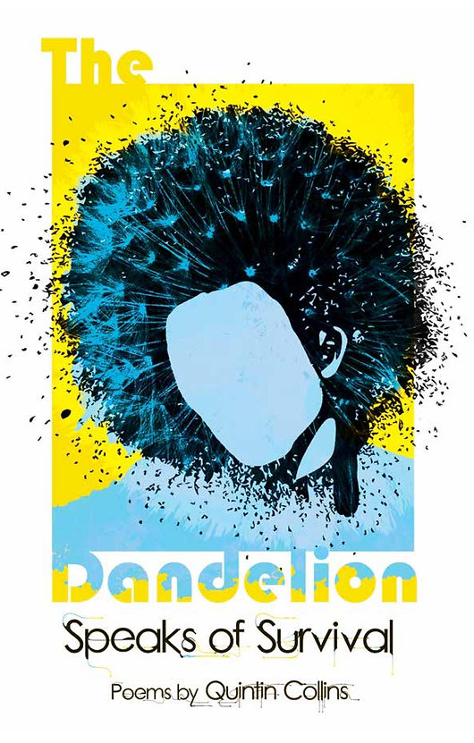The Dandelion Speaks of Survival by Quin