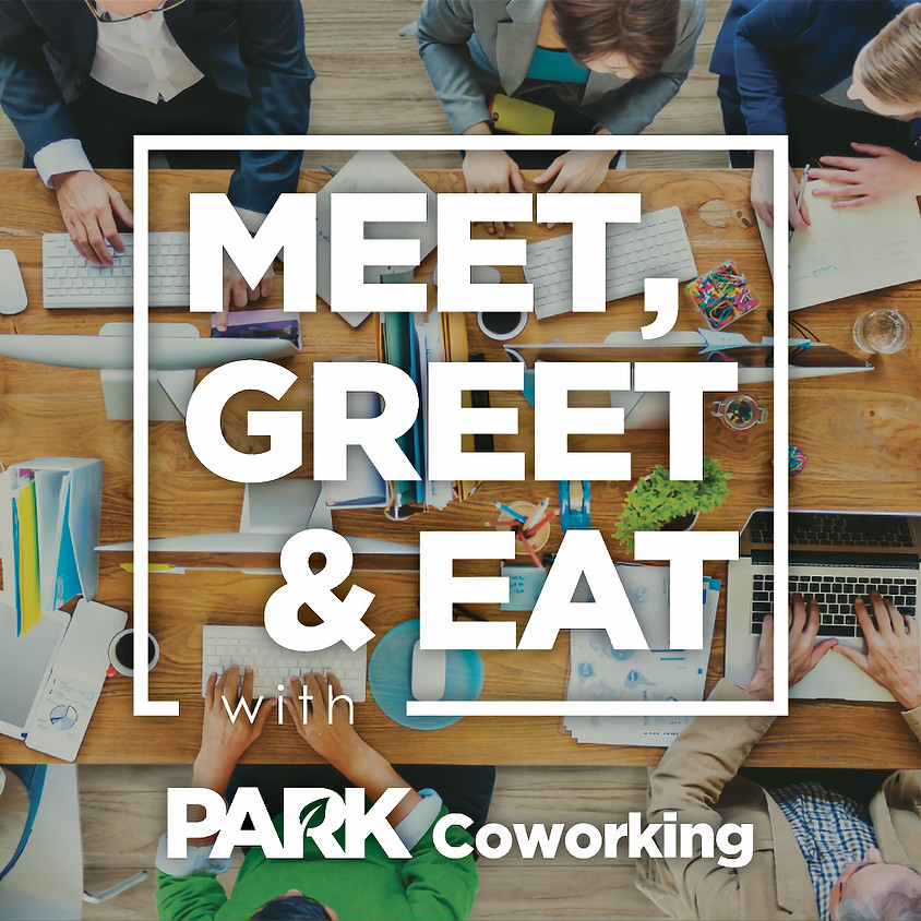 Meet, Greet & Eat with Park Coworking