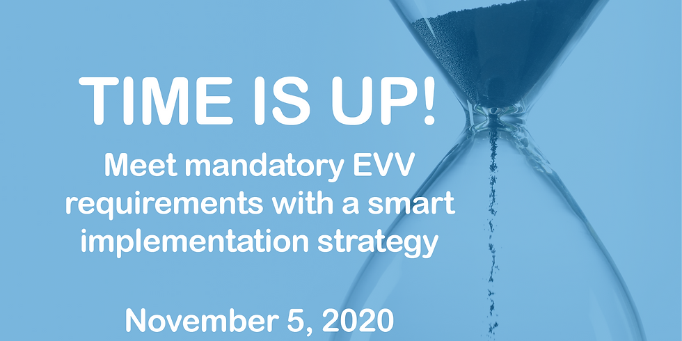 Time Is Up: Meet mandatory EVV requirements with a smart implementation strategy