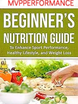 MVPPERFORMANCE: Nutrition Guide