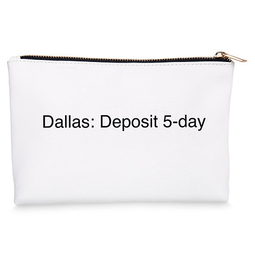Dallas: Deposit 5-day