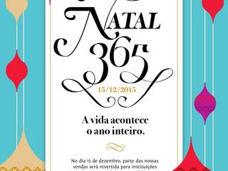Campanha Natal 365 - A Vida Acontece o Ano Inteiro