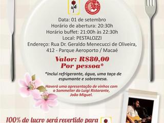 Vem aí mais um Jantar Beneficente Pestalozzi Macaé!!