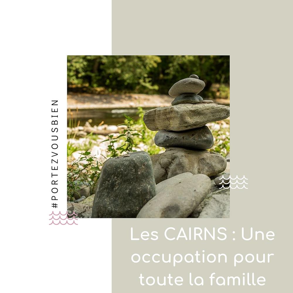 Portez Vous Bien une occupation pour toute la famille l'art de faire des cairns