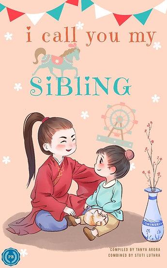 I Call You My SIBLING