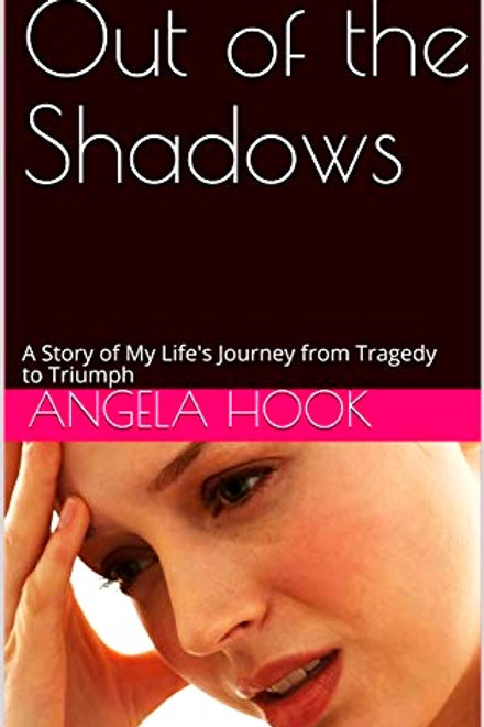 Out of The Shadows from Tragedy to Triumph