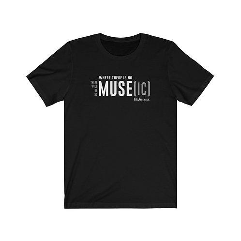 No MUSE, No MUSE[ic] Tee