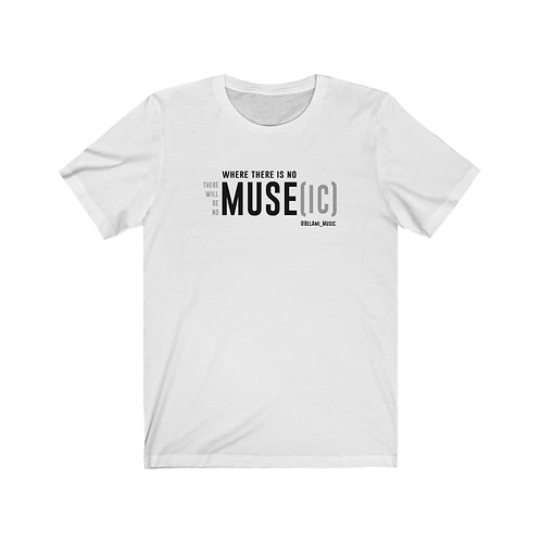 No MUSE, No MUSE[ic] Tee