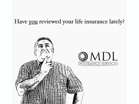 Have you reviewed your life insurance policy lately?