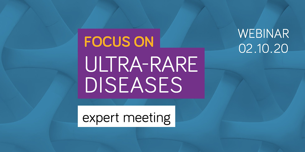 Focus on ultra-rare diseases: expert meeting