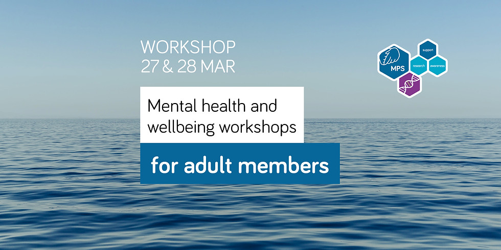Two day mental health and wellbeing workshop for adults with MPS or related diseases (26 yrs and over)