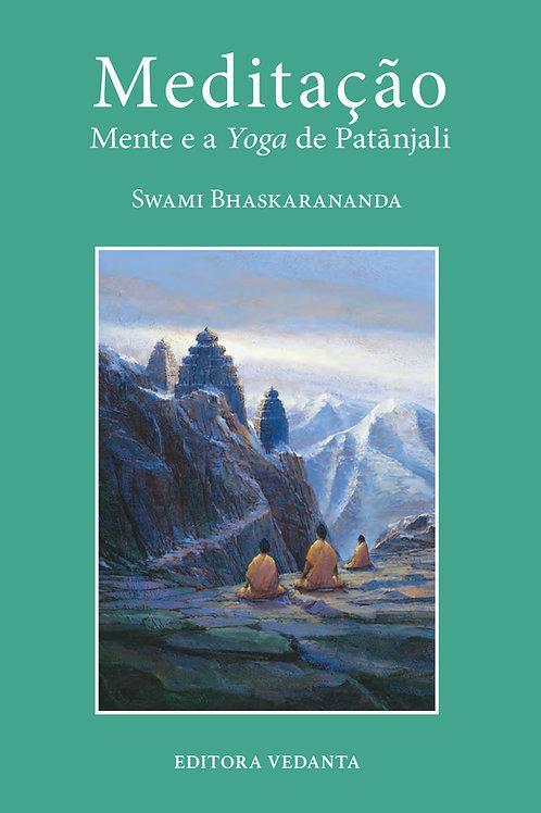 Meditação, Mente e Yoga de Patanjali (Swami Bhaskarananda)
