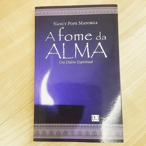 A Fome da Alma (Nancy Pope Mayorga)