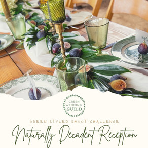 Naturally Decadent Reception- Green Wedding Styled Shoot Challenge 2020