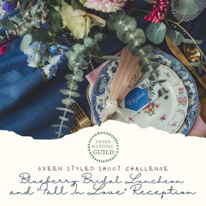 """Blueberry Bridal Luncheon and """"Fall In Love"""" Reception- Green Wedding Styled Shoot Challenge 2020"""