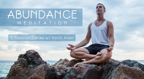 Meditation for Abundance 5-Class Program