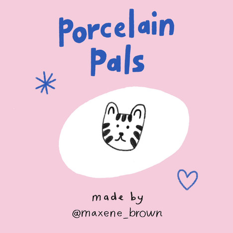 Porcelain Pals