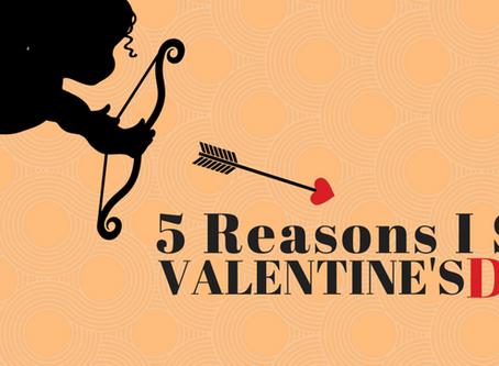 5 Reasons I Skip Valentine's Day