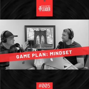 GAME PLAN - Mindset | ALP005