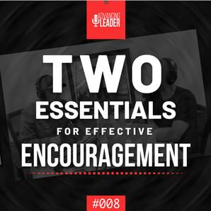 2 Essentials for Effective Encouragement | ALP008
