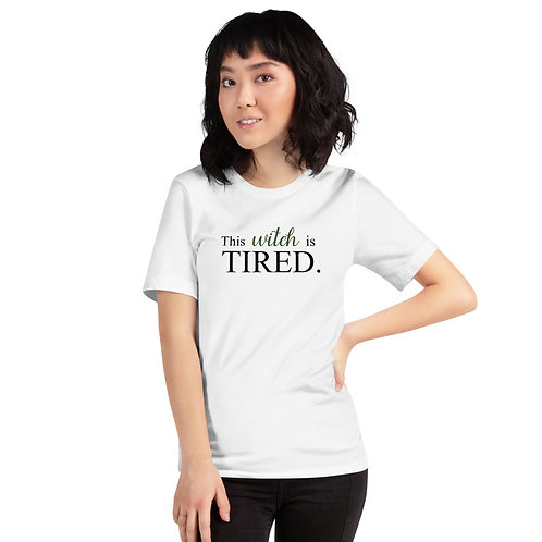 This Witch is Tired Unisex T-Shirt