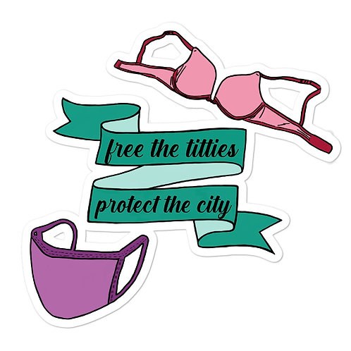 Free the Titties, Protect the City Bubble-free stickers