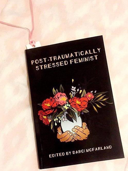 Post-Traumatically Stressed Feminist
