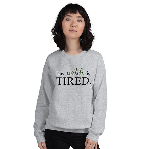 This Witch is Tired Unisex Sweatshirt